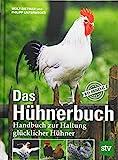 Das Hühnerbuch: Handbuch zur Haltung glücklicher Hühner, Das Original